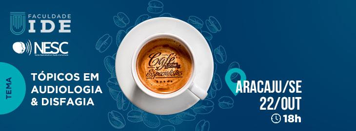 Café com Especialistas - Tópicos em Audiologia e Disfagia